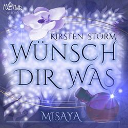 Wünsch Dir Was (Misaya) Hörbuch kostenlos