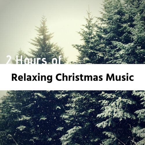 Relaxing Christmas Music.Christmas Music 2 Hours Of Relaxing Christmas Music