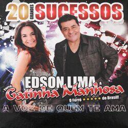 Edson Lima e Gatinha Manhosa – 20 Grandes Sucessos: A Voz de Quem Te Ama 2017 CD Completo