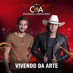 Conrado e Aleksandro – Vivendo da Arte 2017 CD Completo