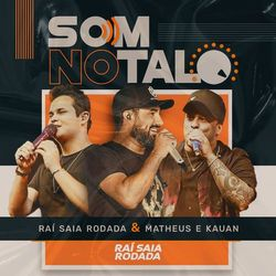 Som No Talo – Raí Saia Rodada part Matheus e Kauan
