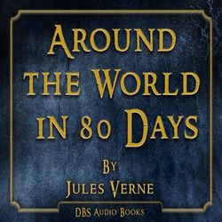 Around the World in 80 Days - Jules Verne Audiobook