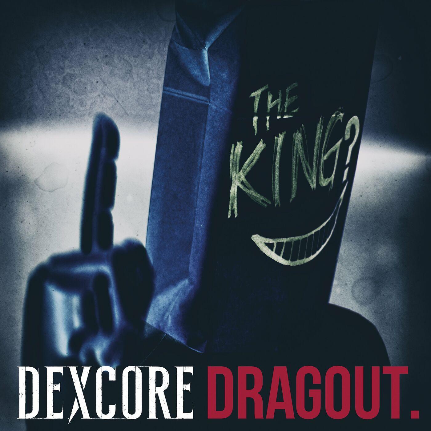 DEXCORE - DRAGOUT. [single] (2020)