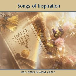Wayne Gratz - Simple Gifts (Songs Of Inspiration)