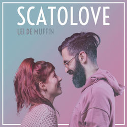Scatolove – Lei de Muffin 2018 CD Completo