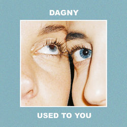 Used To You - Dagny Download