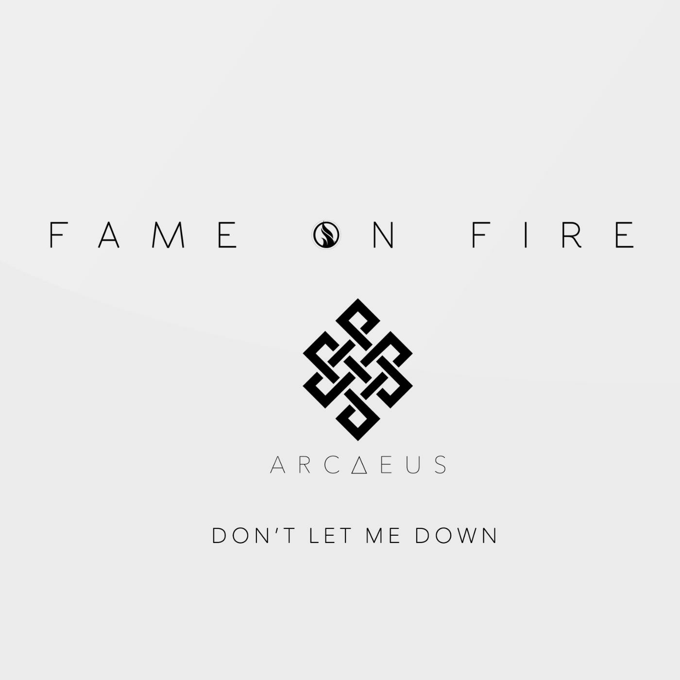 Fame On Fire - Don't Let Me Down [single] (2016)