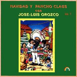 Navidad y Pancho Claus Con Jose-Luis Orozco, Vol. 7