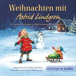 Weihnachten mit Astrid Lindgren (Die schönsten Geschichten von Pippi Langstrumpf, Michel, Madita, den Kindern aus Bullerbü u.a.)