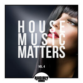Album cover of House Music Matters, Vol. 4