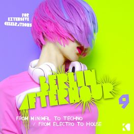 Album cover of Berlin Afterhour, Vol. 9 (From Minimal to Techno / From Electro to House)