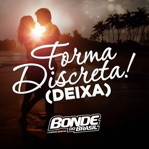 Baixar Single Forma Discreta (Deixa) – Bonde do Brasil (2018) Grátis