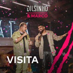 Dilsinho Part. Marco – Visita (Ao Vivo)