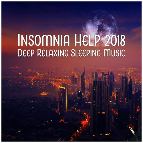 Relaxing Night Music Academy: Insomnia Help 2018 – Deep Relaxing