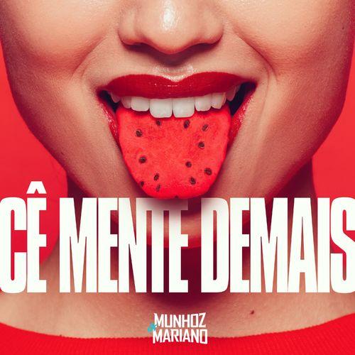 Cê Mente Demais  - Munhoz e Mariano Download