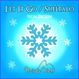 Album cover of Let it Go / Suéltalo (Frozen)