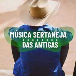 Download Música Sertaneja das Antigas 2020