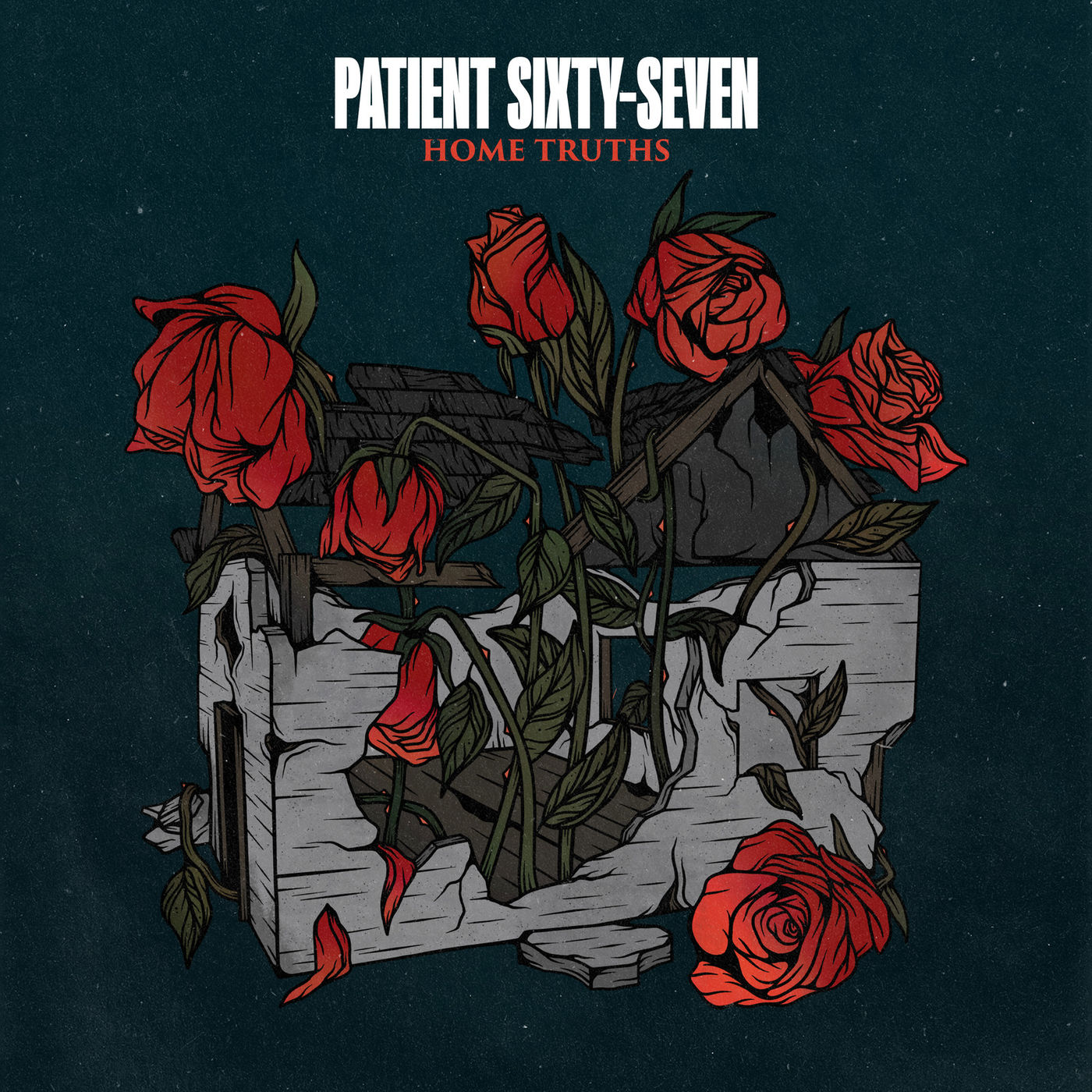 Patient Sixty-Seven - Home Truths [EP] (2020)