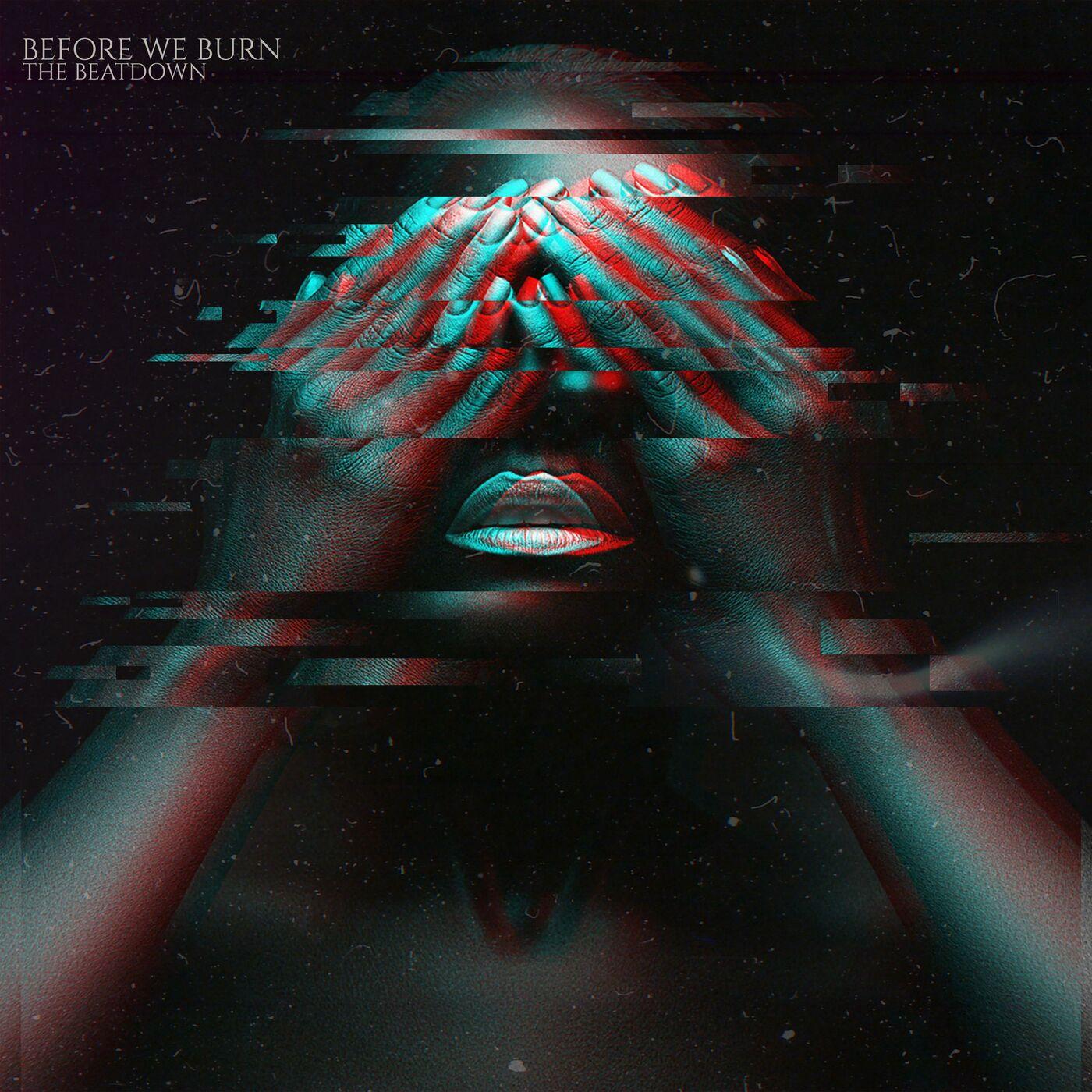 Before We Burn - The Beatdown [single] (2019)