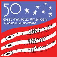 Various: 50 Best Patriotic American Classical Music Pieces - Music