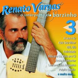 Download Renato Vargas - O Intérprete do Barzinho 3 2003