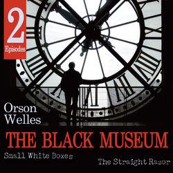 The Black Museum: Small White Boxes / The Straight Razor