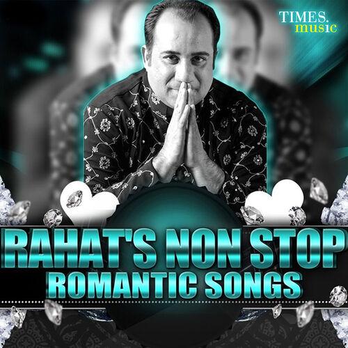 Rahat Fateh Ali Khan Rahat S Non Stop Romantic Songs Lyrics And Songs Deezer