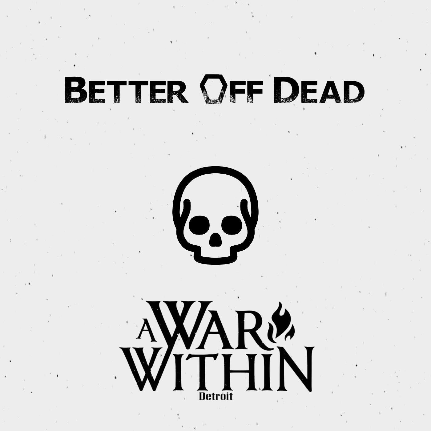 A War Within - Better off Dead [single] (2019)