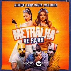 Metralha de Raba – MC Mirella part Tainá Costa
