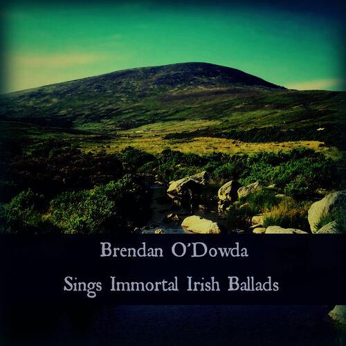 Brendan O'Dowda: Sings Immortal Irish Ballads - Music