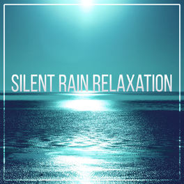 Healing Rain Sounds: Silent Rain Relaxation – Relaxing Sounds Help