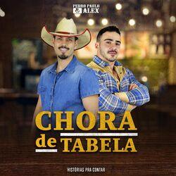 Pedro Paulo e Alex – Chora de Tabela
