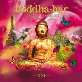 Buddha Bar - Buddha Bar XXI - Paris, the Origins