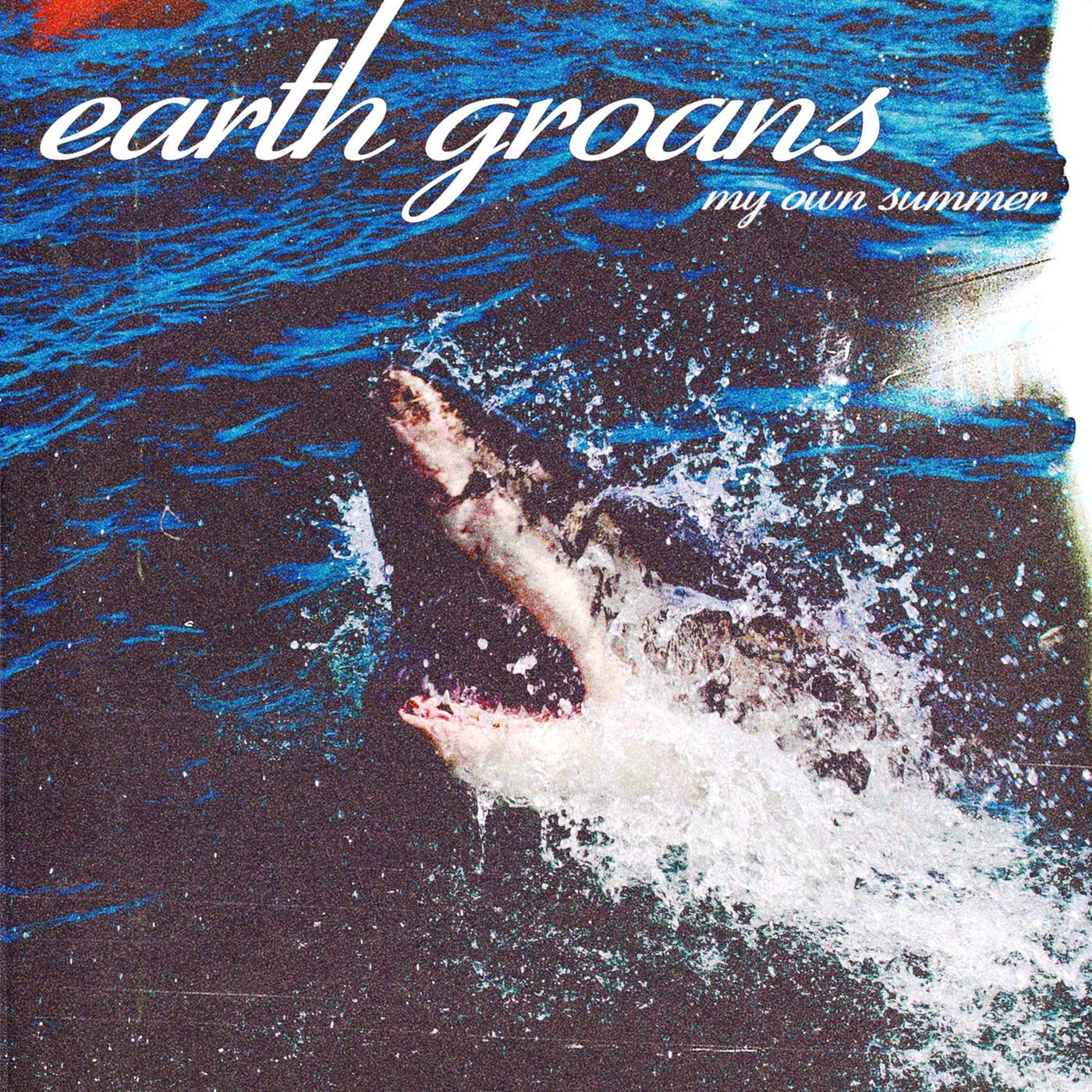 Earth Groans - My Own Summer (Shove It) [single] (2021)