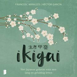 Ikigai (Het Japanse geheim voor een lang en gelukkig leven)