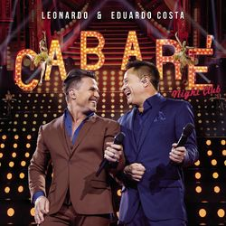 Leonardo e Eduardo Costa – Cabaré Night Club (Ao Vivo) 2016 CD Completo