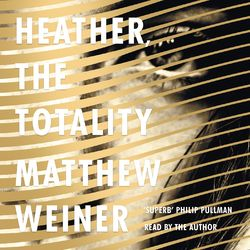 Heather, The Totality (Unabridged)