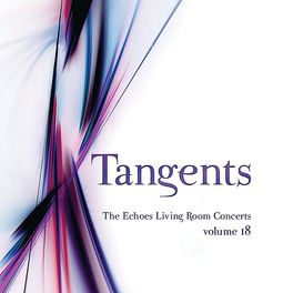 Various Artists - Tangents: the Echoes Living Room Concerts, Vol. 18