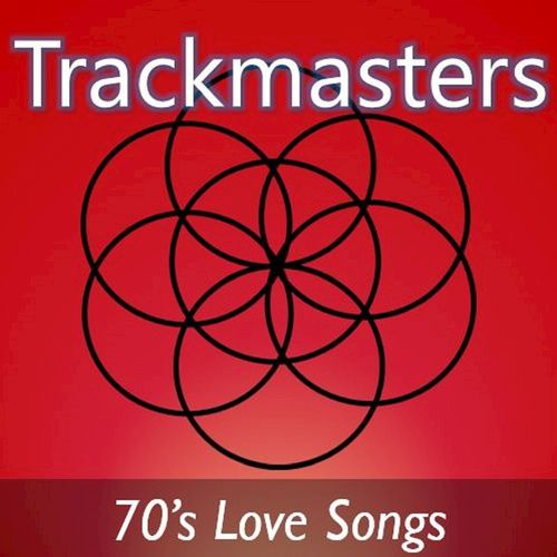 Various Artists: Trackmasters: 70's Love Songs - Music Streaming