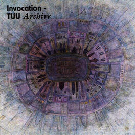 Tuu - Invocation: Archive