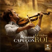 renaud capucon le violon roi music streaming listen on deezer. Black Bedroom Furniture Sets. Home Design Ideas
