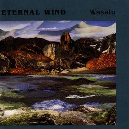 Eternal Wind - Wasalu