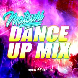 Album cover of DANCE UP MIX -MATSURI- mixed by QWERTY