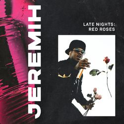 Jeremih – Late Nights: Red Roses 2021 CD Completo