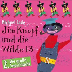 02: Jim Knopf und die Wilde 13 (Hörspiel)