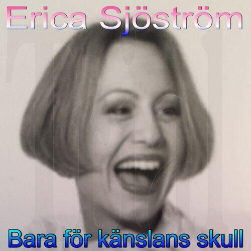 Erica Sjostrom Erica Sjostrom Bara For Kanslans Skull Letras Y Canciones Deezer