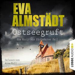 Ostseegruft - Pia Korittkis fünfzehnter Fall - Kommissarin Pia Korittki, Folge 15 (Gekürzt) Audiobook