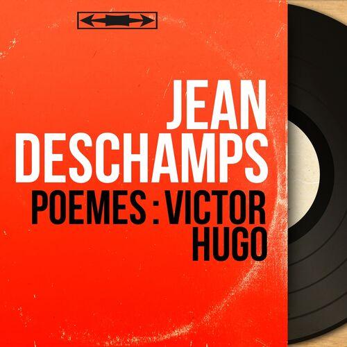 Jean Deschamps Poèmes Victor Hugo Mono Version
