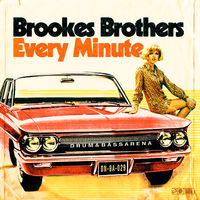 Every Minute (Bladerunner rmx) - BROOKES BROTHERS