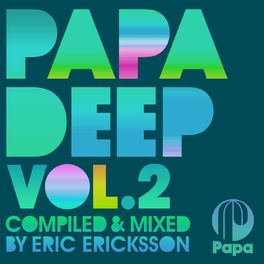 Album cover of Papa Deep, Vol. 2 (Compiled and Mixed by Eric Ericksson)